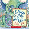 I Miss You, Stinky Face Audiobook by Lisa McCourt Narrated by Kirsten Krohn