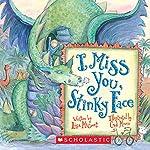 I Miss You, Stinky Face | Lisa McCourt