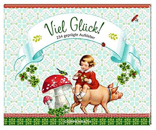 Stickerbuch - Viel Glück!: 234 geprägte Aufkleber