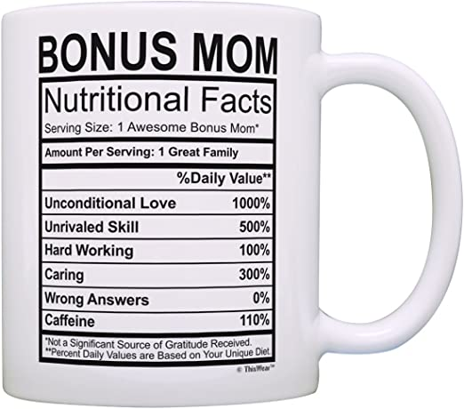Amazon Com Mug For Stepmom Step Mom Nutritional Facts Label Funny Mug For Stepmom Coffee Mug Tea Cup White Kitchen Dining