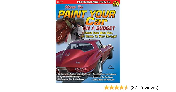How To Paint Your Car On A Budget Cartech Pat Ganahl Ebook
