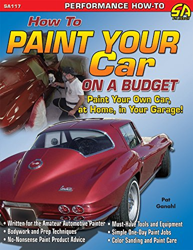 How to Paint Your Car on a Budget (Cartech) by [Ganahl, Pat]