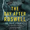 The Day After Roswell Audiobook by William J. Birnes, Philip Corso Narrated by To Be Announced