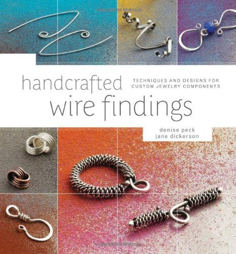 Jewelry Cool Custom (Handcrafted Wire Findings: Techniques and Designs for Custom Jewelry Components by Denise Peck (2011-06-14))