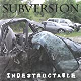 Indestructable by Subversion