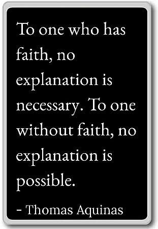 Amazon.com: To one who has faith, no explanation is nece ...