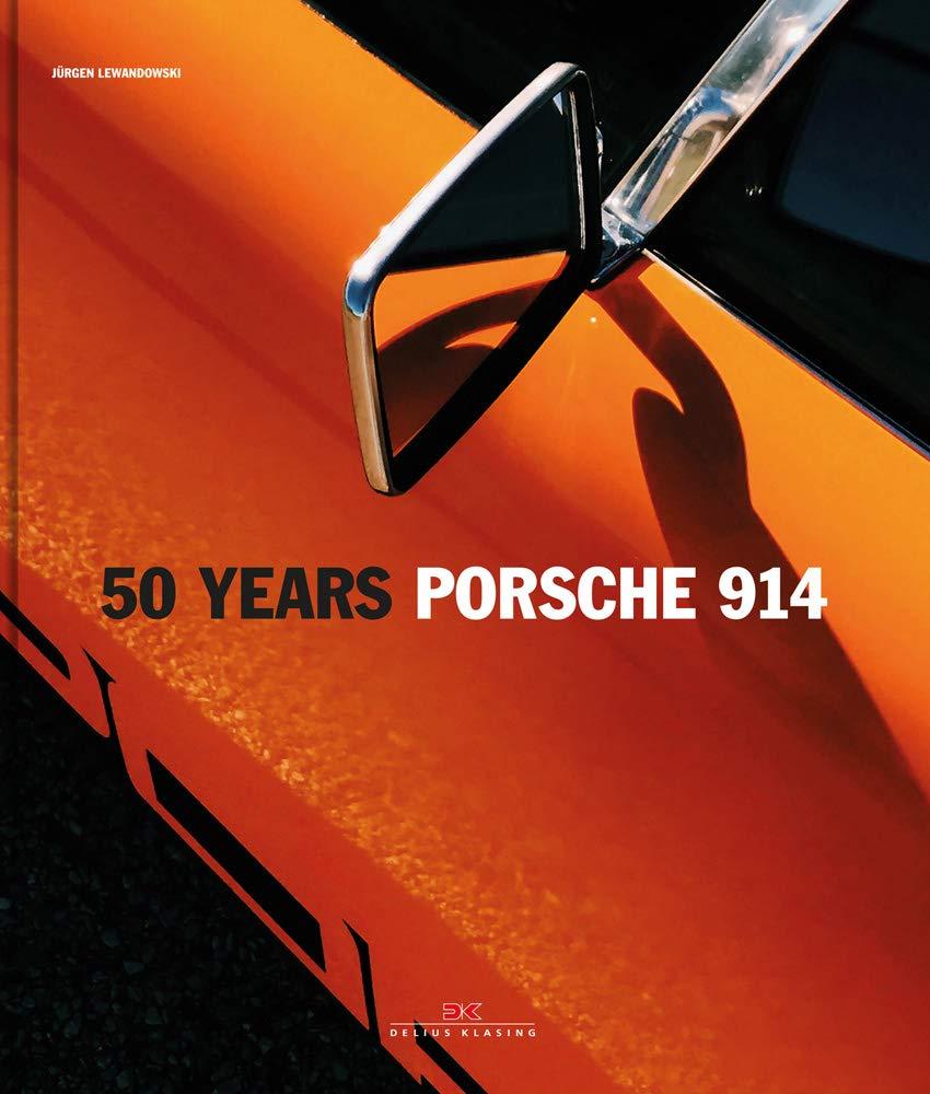 50 Years Porsche 914 by Delius Klasing Verlag Gmbh