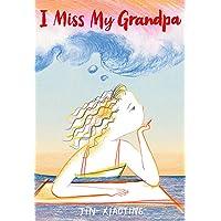 I Miss My Grandpa