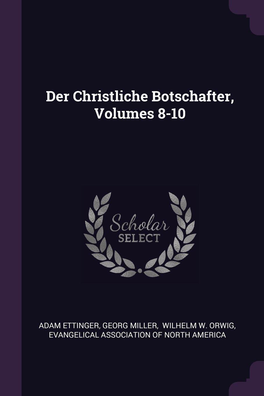 Der Christliche Botschafter, Volumes 8-10 pdf epub