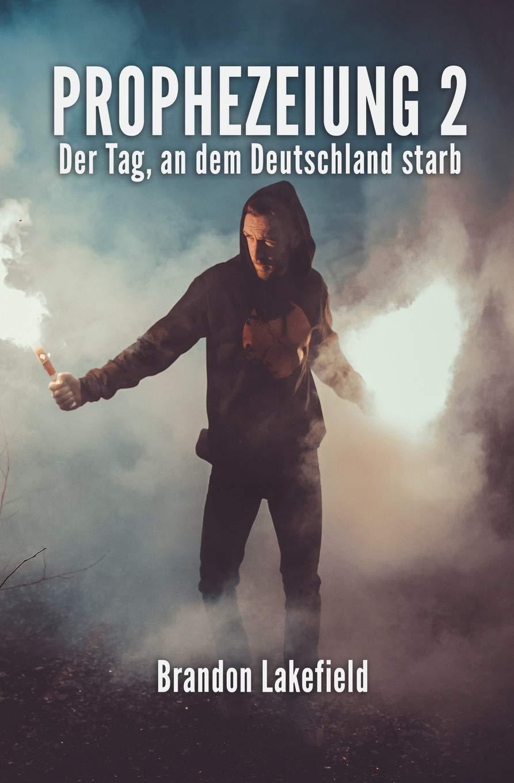 Prophezeiung 2 Der Tag An Dem Deutschland Starb Amazonde