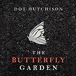 The Butterfly Garden | Dot Hutchison