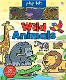 Play Felt Wild Animals (Soft Felt Play Books)