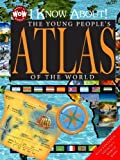 I Know About! The Young People's Atlas (World of Wonder) by Flowerpot Press (2014-04-01)