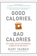 Good Calories, Bad Calories: Fats, Carbs, and the Controversial Science of Diet and Health: 2 Fita cassete