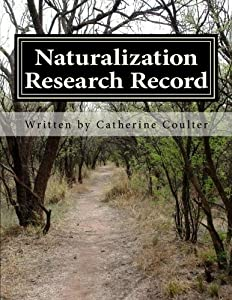 Naturalization Research Record: A Family Tree Research Workbook (A Family Tree Rresearch Workbook)