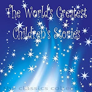 The World's Greatest Children's Stories Audiobook