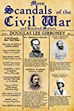 More Scandals of the Civil War, Douglas Gibboney, 1620062283
