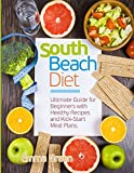 #9: South Beach Diet: Ultimate Guide for Beginners with Healthy Recipes and Kick-Start Meal Plans. (South Beach Diet Recipes)