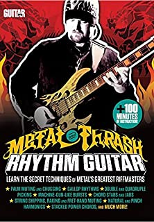 Guitar World -- Metal and Thrash Rhythm Guitar: Learn the Secret Techniques of Metals