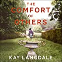 The Comfort of Others Audiobook by Kay Langdale Narrated by Joan Walker