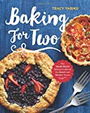 Baking for Two: The Small-Batch Baking Cookbook for Sweet and Savory Treats
