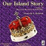 Our Island Story, Volume 5: The French Revolution - World War I | Henrietta Marshall