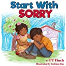 Start With Sorry: A Children's Picture Book With Lessons in Empathy, Sharing, Manners & Anger Management (Luna & Asher 1)