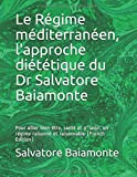 img - for Le R gime m diterran en, l'approche di t tique du Dr Salvatore Baiamonte: Pour allier bien- tre, sant  et p^laisir, un r gime raisonn  et raisonnable (French Edition) book / textbook / text book