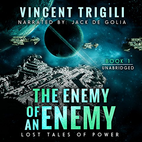 The Enemy of an Enemy: Lost Tales of Power, Book 1