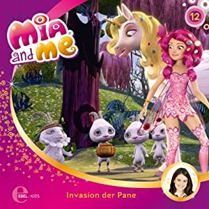 Invasion der Pane (Mia and Me 12) Hörspiel
