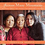 Across Many Mountains: A Tibetan Family's Epic Journey from Oppression to Freedom | Yangzom Brauen