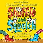 Shuffle and Squelch | Julia Donaldson,Nick Sharratt