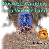 Boswell Wanders in Winter Land, E. Anderson, 1469962756