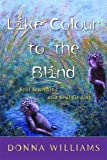 Like Colour to the Blind: Soul Searching and Soul Finding