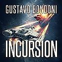 Incursion: Shock Marines Audiobook by Gustavo Bondoni Narrated by Lane Lloyd