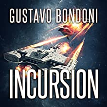 Incursion: Shock Marines Audiobook by Gustavo Bondoni Narrated by Lane Lloyd