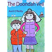 The Doondah Veil: A First Holy Communion tale from Ireland - a story for children making their First Communion (Life in an Irish School)