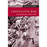 China's Civil War: A Social History, 1945–1949 (New Approaches to Asian History Book 13)