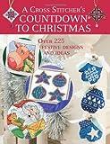 Cross Stitcher's Countdown To Christmas