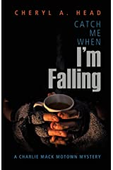 Catch Me When I'm Falling (A Charlie Mack Motown Mystery) Paperback
