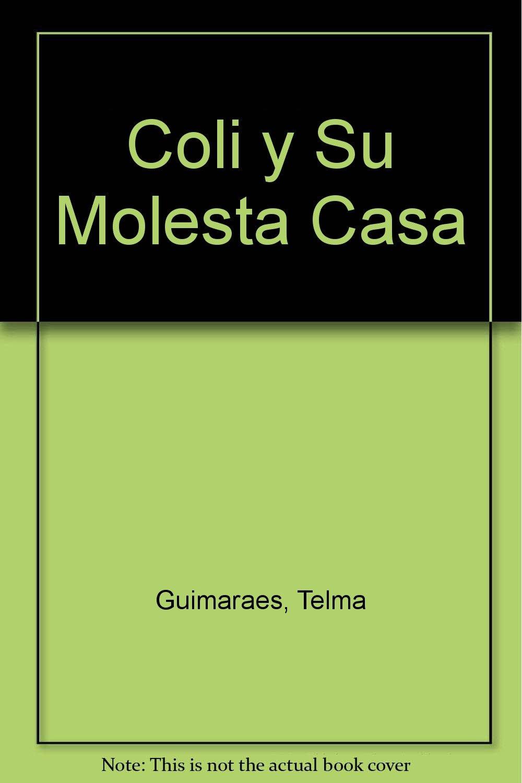 Coli y Su Molesta Casa (Spanish Edition) PDF