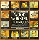 The Encyclopedia of Wood Working Techniques