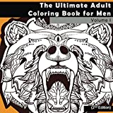 img - for The Ultimate Adult Coloring Book for Men: Masculine Designs and Patterns for Adult Coloring (Zendoodle and Zentangle Coloring Pages With Animals, ... Relief, Relaxation and Calming) (Volume 1) book / textbook / text book