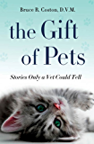 The Gift of Pets: Stories Only a Vet Could Tell (English Edition)