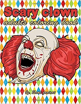 scary clown adults coloring book sami zaairat 9781520727264 amazoncom books
