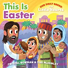 This Is Easter (Our Daily Bread for Little Hearts)