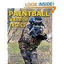 Paintball Warrior Tactics: Secrets of serious bushball players
