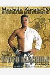 Machida Karate-Do Mixed Martial Arts Techniques Paperback