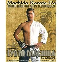 Machida-do Karate For Mixed Martial Arts