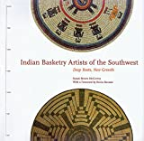 Indian Basketry Artists of the Southwest: Deep Roots, New Growth (Contemporary Indian Artists)